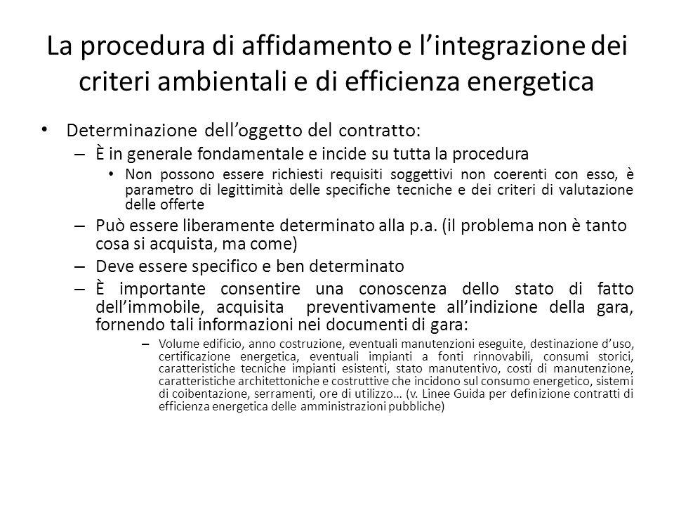 La procedura di affidamento e l'integrazione dei criteri ambientali e di efficienza energetica Determinazione dell'oggetto del contratto: – È in gener