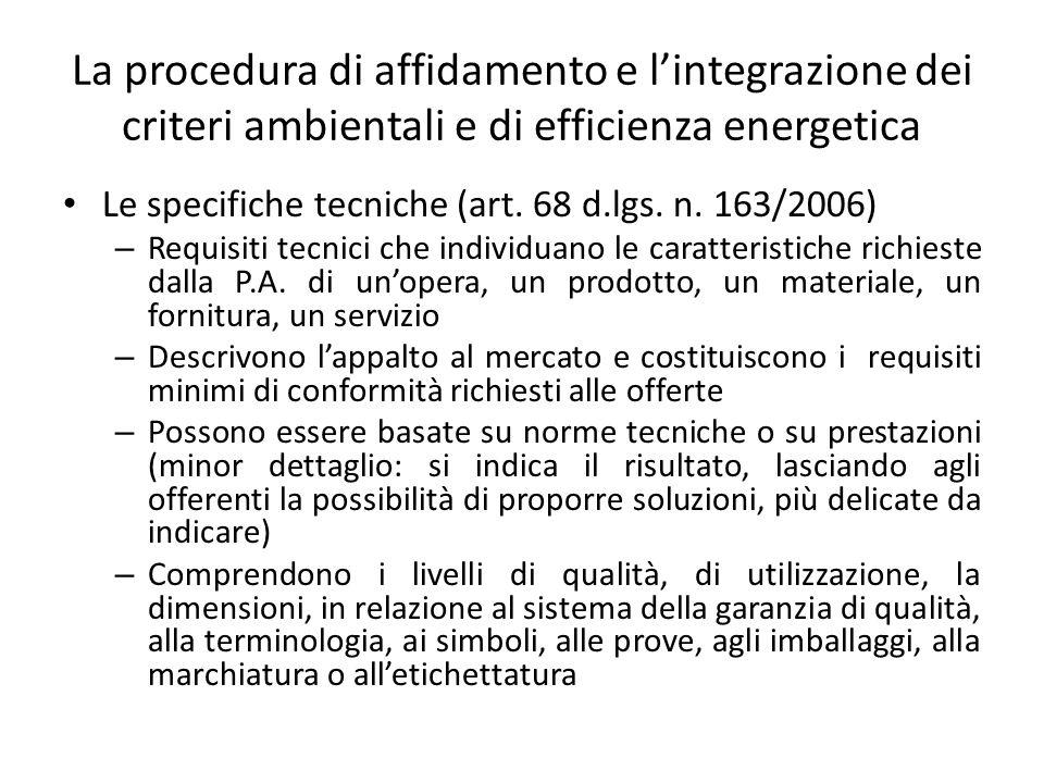 La procedura di affidamento e l'integrazione dei criteri ambientali e di efficienza energetica Le specifiche tecniche (art. 68 d.lgs. n. 163/2006) – R