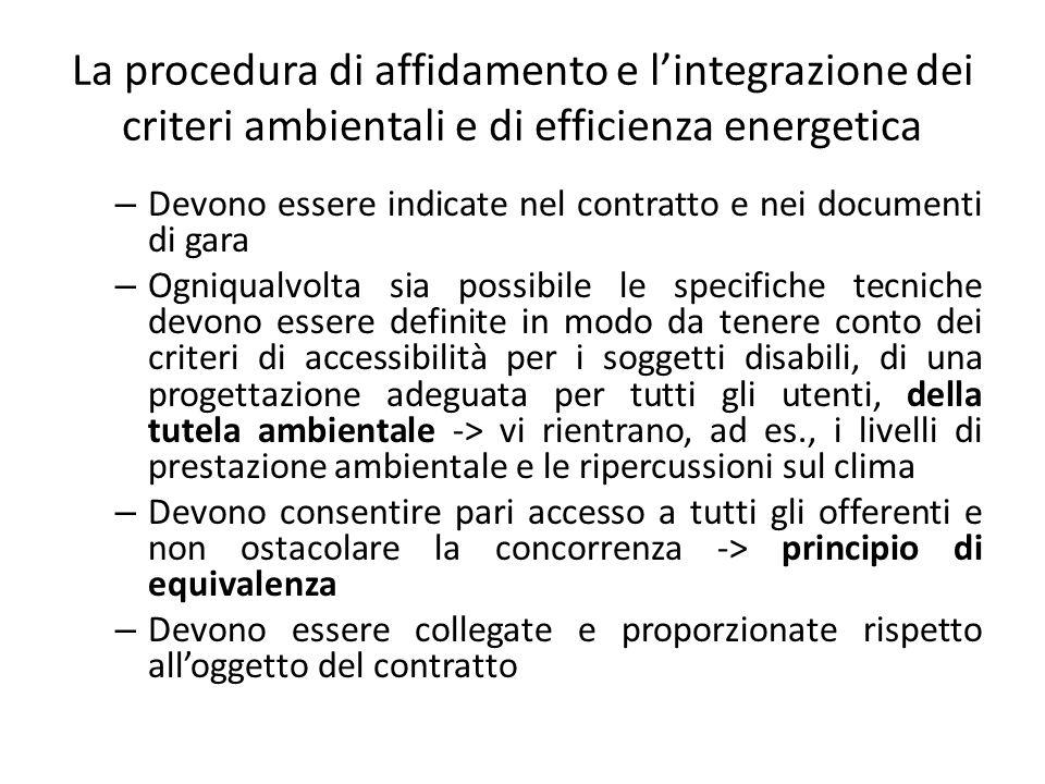 La procedura di affidamento e l'integrazione dei criteri ambientali e di efficienza energetica – Devono essere indicate nel contratto e nei documenti