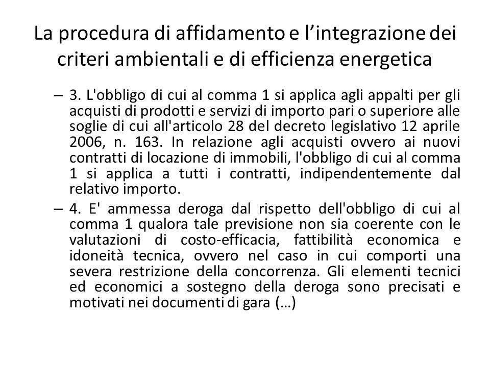 La procedura di affidamento e l'integrazione dei criteri ambientali e di efficienza energetica – 3. L'obbligo di cui al comma 1 si applica agli appalt