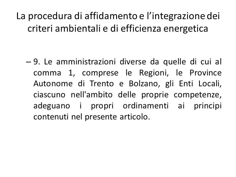 La procedura di affidamento e l'integrazione dei criteri ambientali e di efficienza energetica – 9. Le amministrazioni diverse da quelle di cui al com