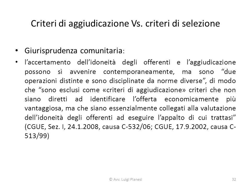 Criteri di aggiudicazione Vs. criteri di selezione Giurisprudenza comunitaria : l'accertamento dell'idoneità degli offerenti e l'aggiudicazione posson
