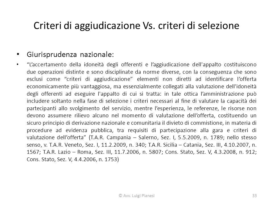 """Criteri di aggiudicazione Vs. criteri di selezione Giurisprudenza nazionale: """"L'accertamento della idoneità degli offerenti e l'aggiudicazione dell'ap"""
