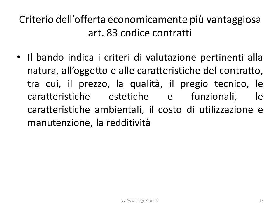 Criterio dell'offerta economicamente più vantaggiosa art. 83 codice contratti Il bando indica i criteri di valutazione pertinenti alla natura, all'ogg