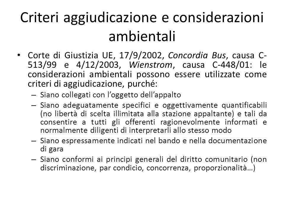 Criteri aggiudicazione e considerazioni ambientali Corte di Giustizia UE, 17/9/2002, Concordia Bus, causa C- 513/99 e 4/12/2003, Wienstrom, causa C-44