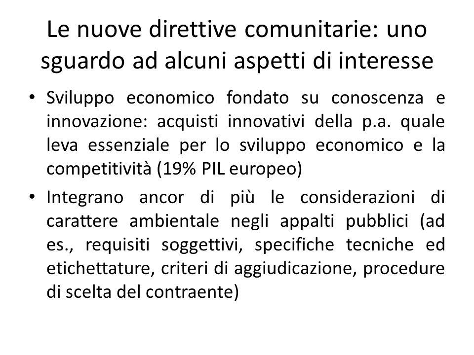 Le nuove direttive comunitarie: uno sguardo ad alcuni aspetti di interesse Sviluppo economico fondato su conoscenza e innovazione: acquisti innovativi