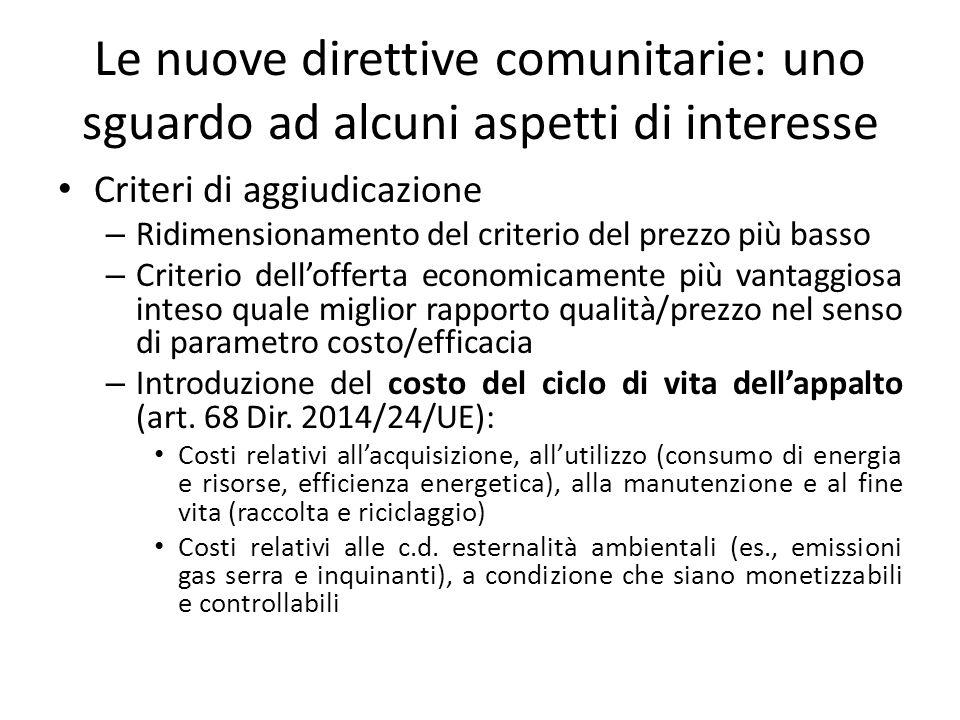 Le nuove direttive comunitarie: uno sguardo ad alcuni aspetti di interesse Criteri di aggiudicazione – Ridimensionamento del criterio del prezzo più b