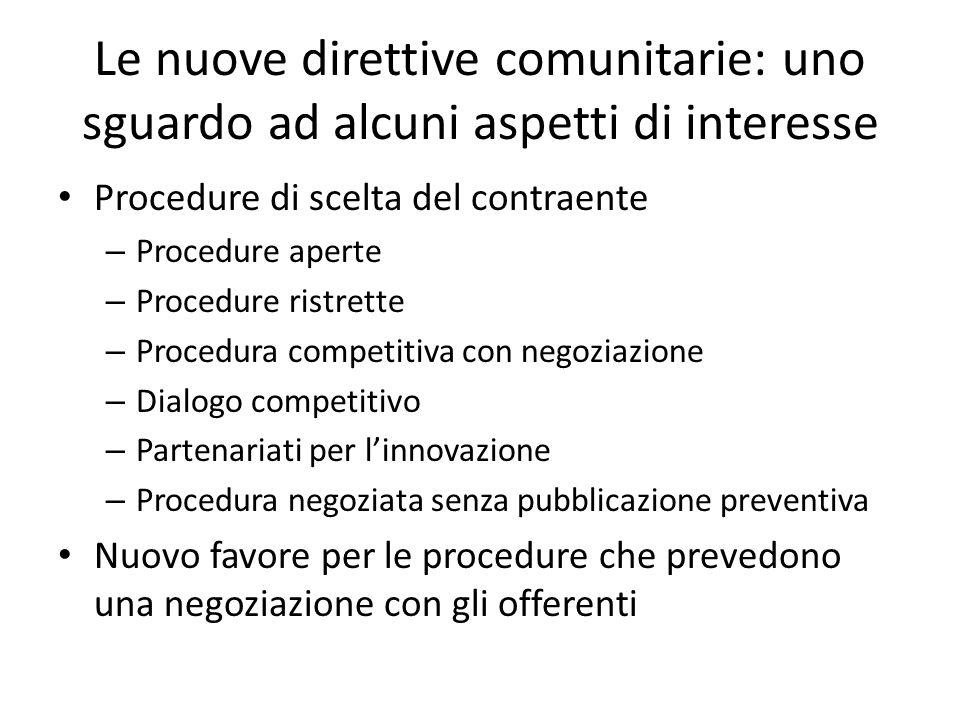 Le nuove direttive comunitarie: uno sguardo ad alcuni aspetti di interesse Procedure di scelta del contraente – Procedure aperte – Procedure ristrette