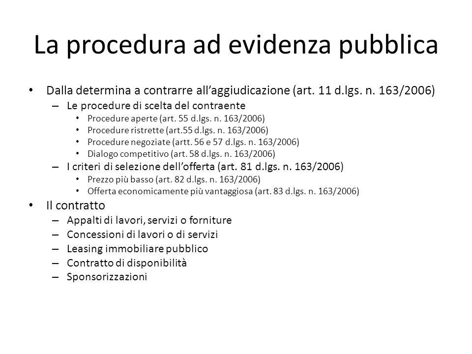 La procedura ad evidenza pubblica Dalla determina a contrarre all'aggiudicazione (art. 11 d.lgs. n. 163/2006) – Le procedure di scelta del contraente