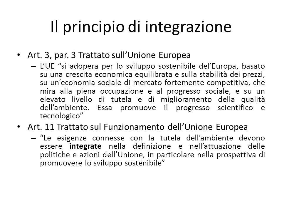 """Il principio di integrazione Art. 3, par. 3 Trattato sull'Unione Europea – L'UE """"si adopera per lo sviluppo sostenibile del'Europa, basato su una cres"""