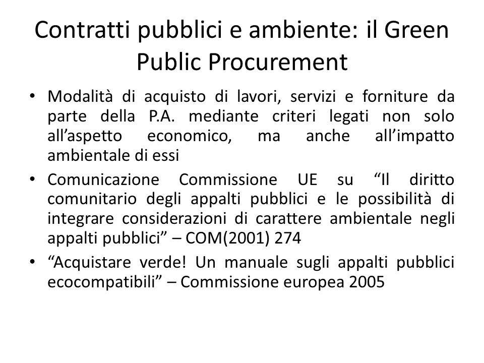 Contratti pubblici e ambiente: il Green Public Procurement Modalità di acquisto di lavori, servizi e forniture da parte della P.A. mediante criteri le