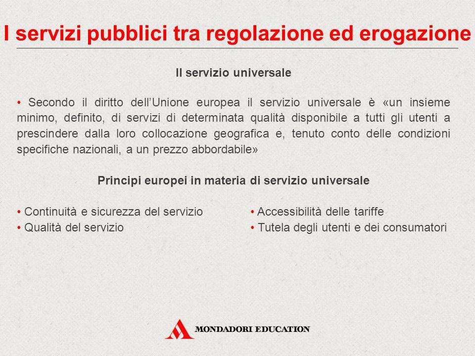 Il servizio universale Secondo il diritto dell'Unione europea il servizio universale è «un insieme minimo, definito, di servizi di determinata qualità