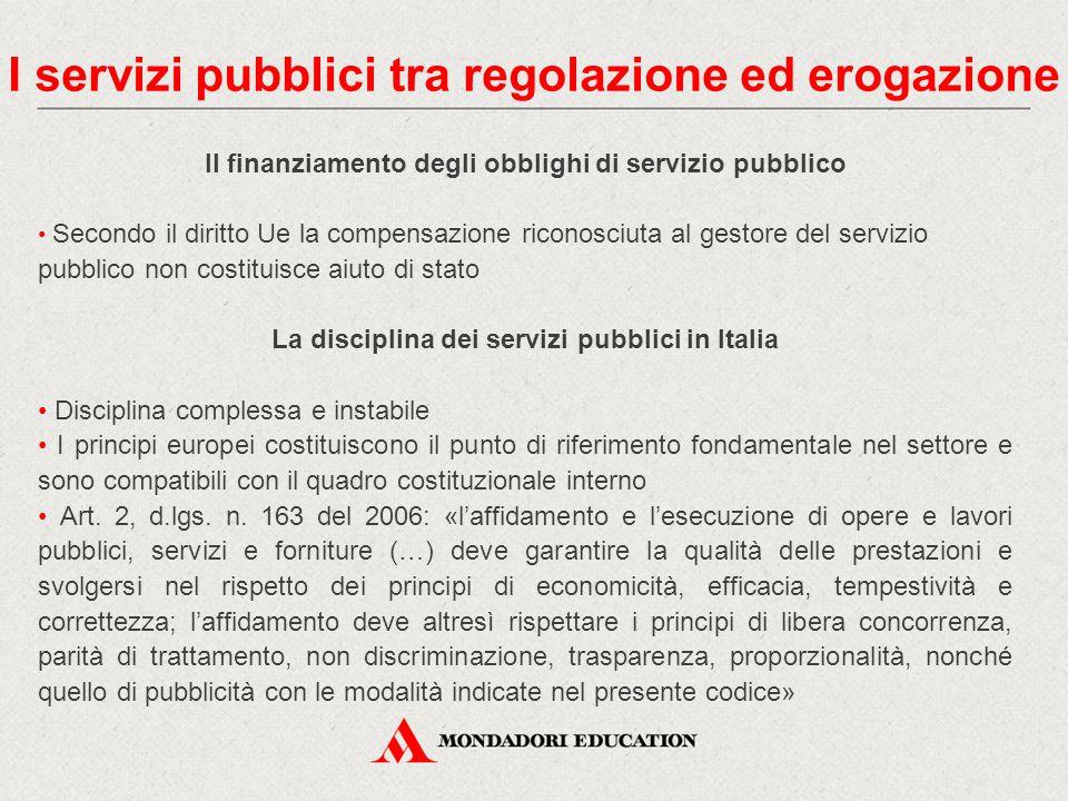 Il finanziamento degli obblighi di servizio pubblico Secondo il diritto Ue la compensazione riconosciuta al gestore del servizio pubblico non costitui