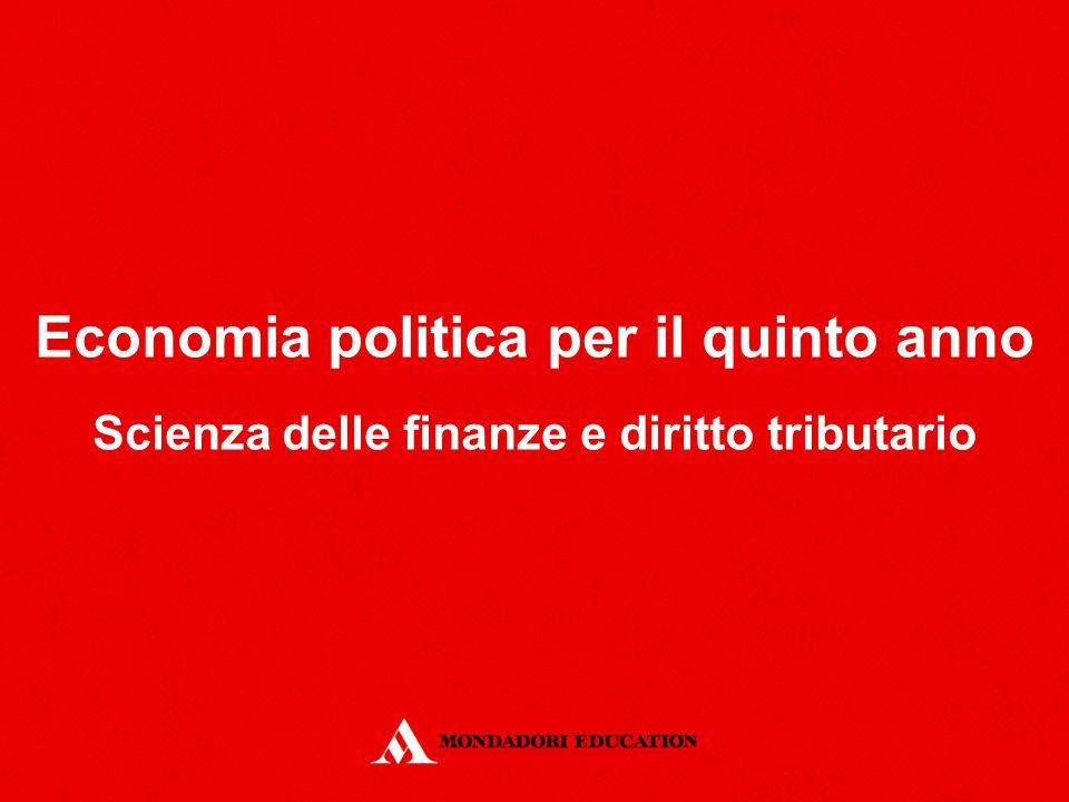 Economia politica per il quinto anno Scienza delle finanze e diritto tributario