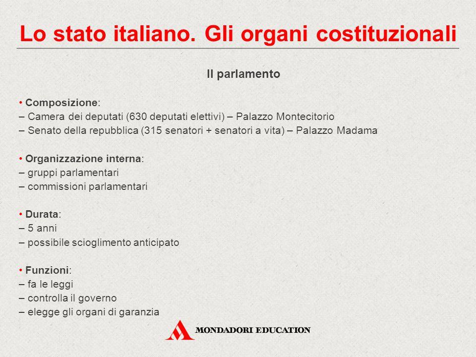 Il parlamento Composizione: – Camera dei deputati (630 deputati elettivi) – Palazzo Montecitorio – Senato della repubblica (315 senatori + senatori a