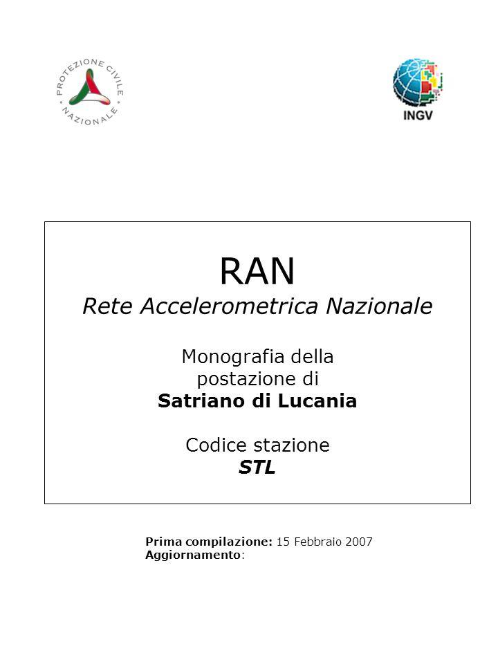 RAN Rete Accelerometrica Nazionale Monografia della postazione di Satriano di Lucania Codice stazione STL Prima compilazione: 15 Febbraio 2007 Aggiornamento: