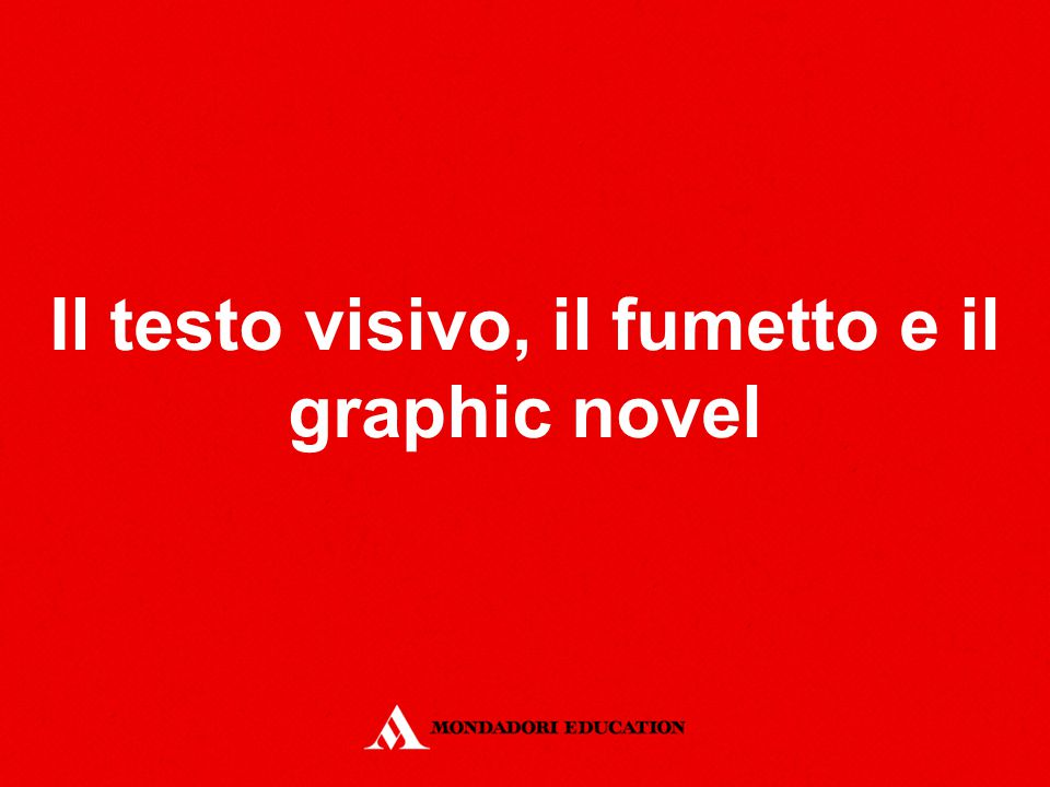 Il testo visivo, il fumetto e il graphic novel