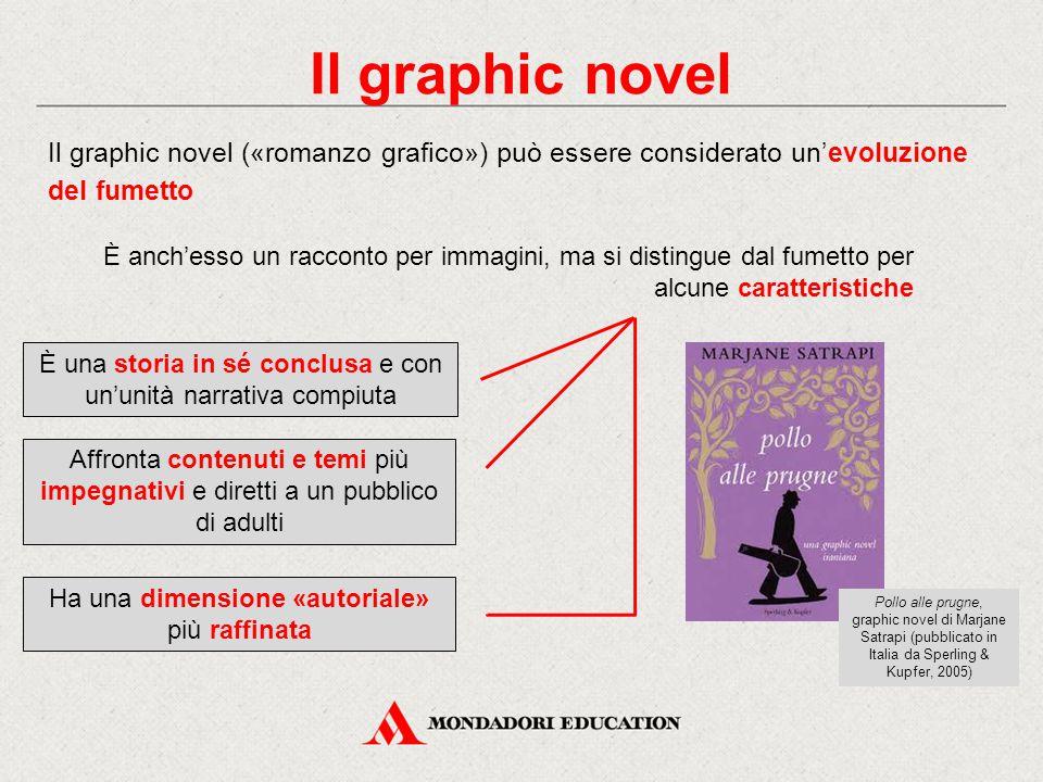 Il graphic novel Il graphic novel («romanzo grafico») può essere considerato un'evoluzione del fumetto È anch'esso un racconto per immagini, ma si dis