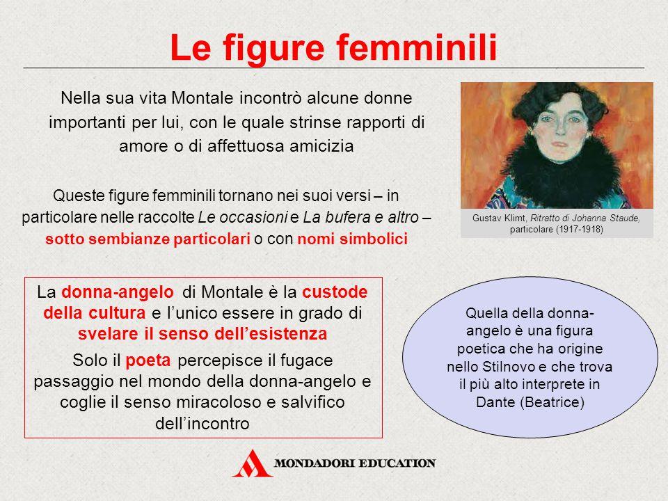 Le figure femminili Nella sua vita Montale incontrò alcune donne importanti per lui, con le quale strinse rapporti di amore o di affettuosa amicizia Q