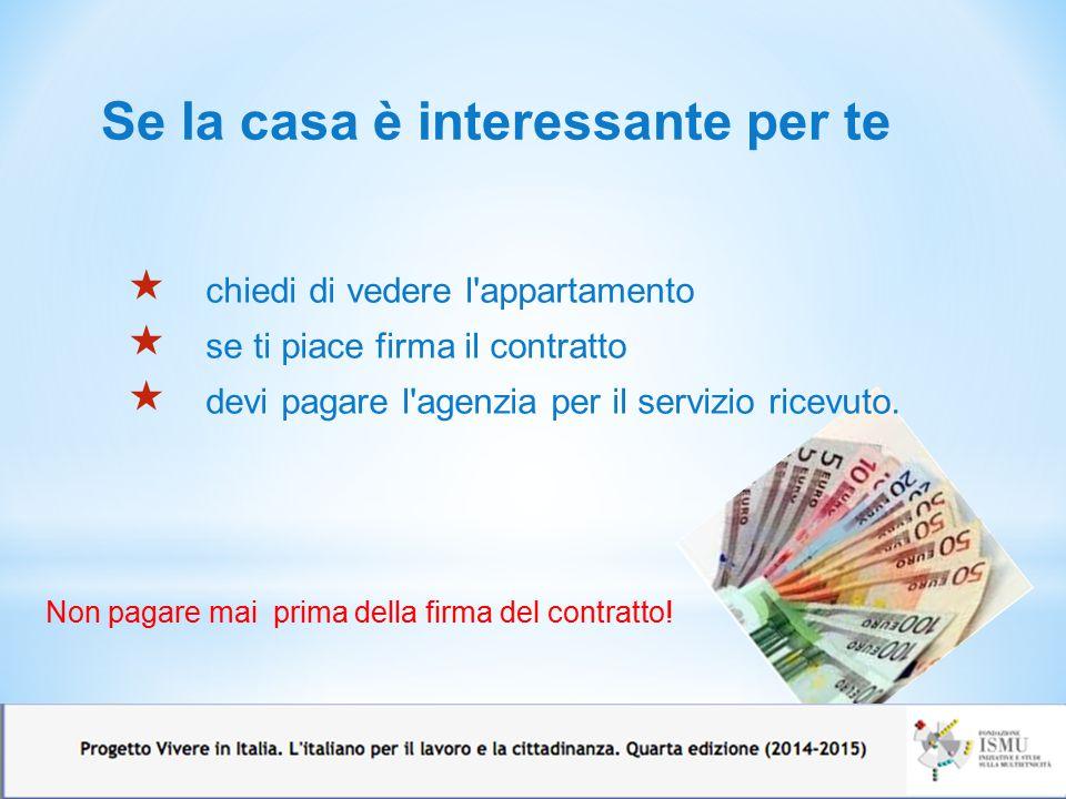 Altre informazioni  Per firmare un contratto d affitto regolare serve il permesso di soggiorno.