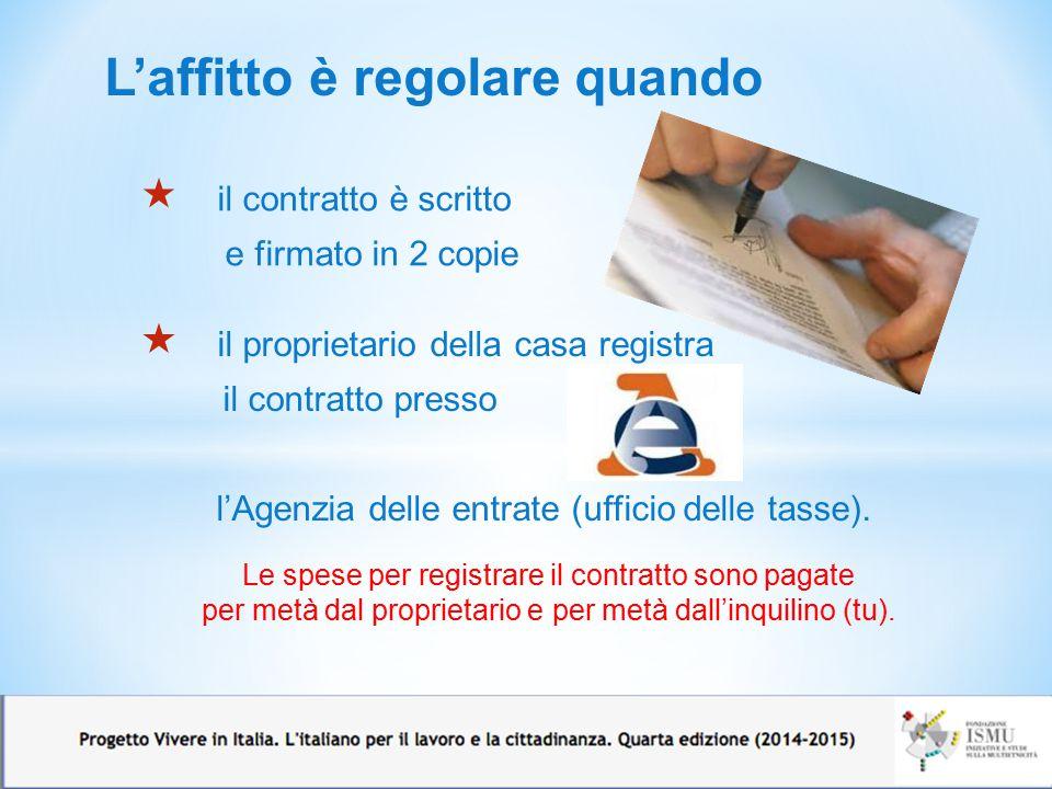 Ci sono vari tipi di contratto Informati in Comune o al Sindacato.