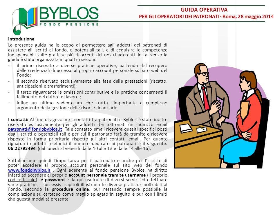 GUIDA OPERATIVA PER GLI OPERATORI DEI PATRONATI - Roma, 28 maggio 2014 Introduzione La presente guida ha lo scopo di permettere agli addetti dei patro