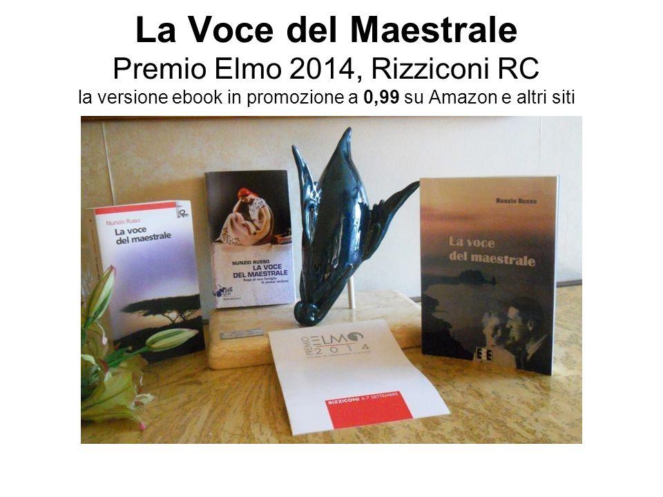La Voce del Maestrale Premio Elmo 2014, Rizziconi RC la versione ebook in promozione a 0,99 su Amazon e altri siti