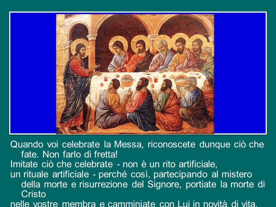 Mediante il vostro ministero, il sacrificio spirituale dei fedeli viene reso perfetto, perché congiunto al sacrificio di Cristo, che per le vostre man