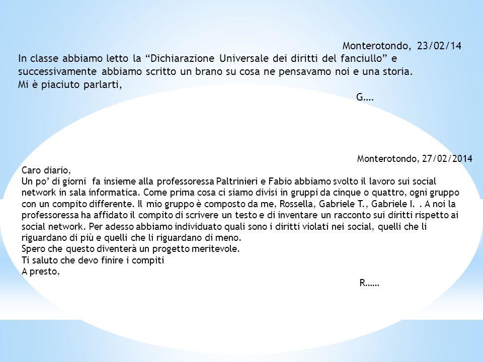 """Monterotondo, 23/02/14 In classe abbiamo letto la """"Dichiarazione Universale dei diritti del fanciullo"""" e successivamente abbiamo scritto un brano su c"""