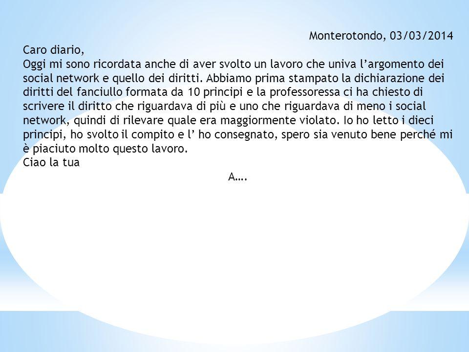 Monterotondo, 03/03/2014 Caro diario, Oggi mi sono ricordata anche di aver svolto un lavoro che univa l'argomento dei social network e quello dei diri