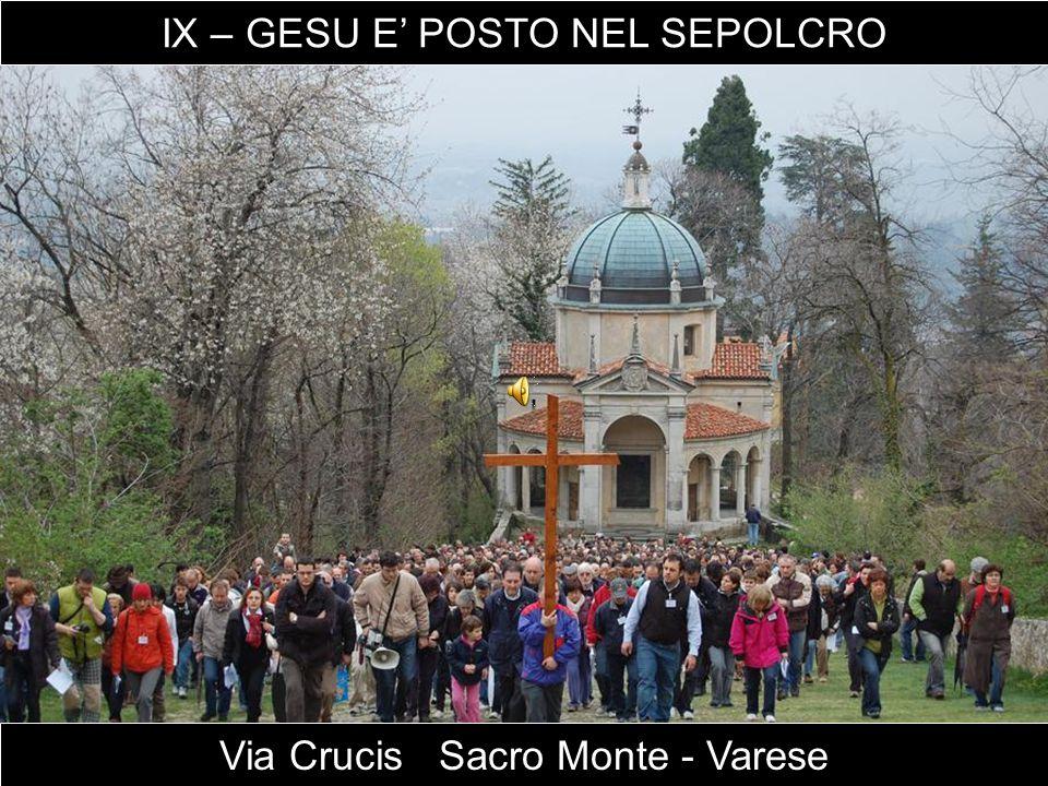 Via Crucis Sacro Monte - Varese IX – GESU E' POSTO NEL SEPOLCRO