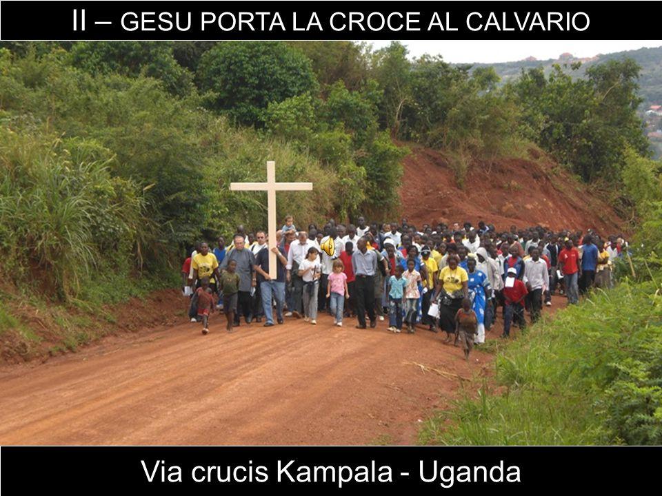 Via crucis Kampala - Uganda II – GESU PORTA LA CROCE AL CALVARIO