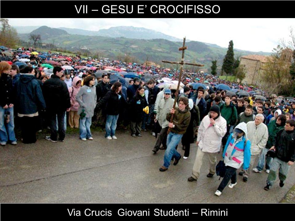 Via Crucis Giovani Studenti – Rimini VII – GESU E' CROCIFISSO