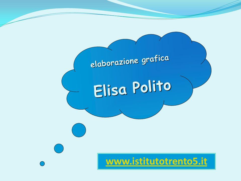 elaborazione grafica Elisa Polito www.istitutotrento5.it
