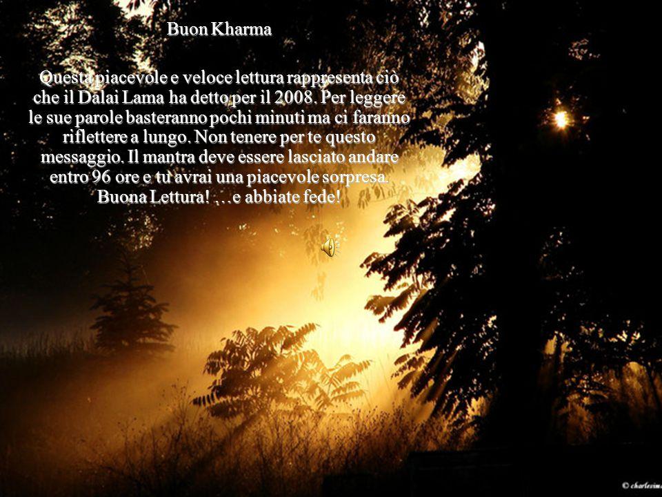 Buon Kharma Questa piacevole e veloce lettura rappresenta ciò che il Dalai Lama ha detto per il 2008. Per leggere le sue parole basteranno pochi minut