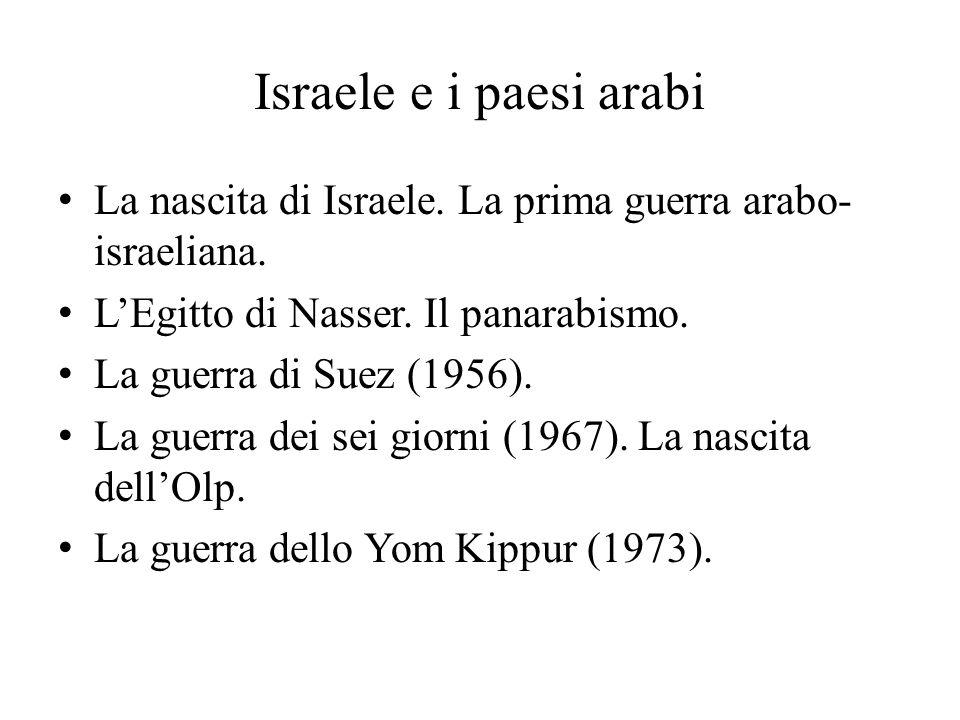 Israele e i paesi arabi La nascita di Israele.La prima guerra arabo- israeliana.