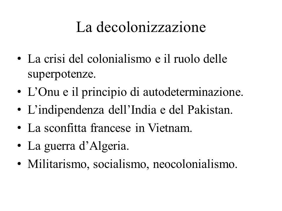 La decolonizzazione La crisi del colonialismo e il ruolo delle superpotenze.