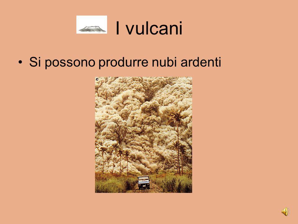 I vulcani Si possono produrre nubi ardenti