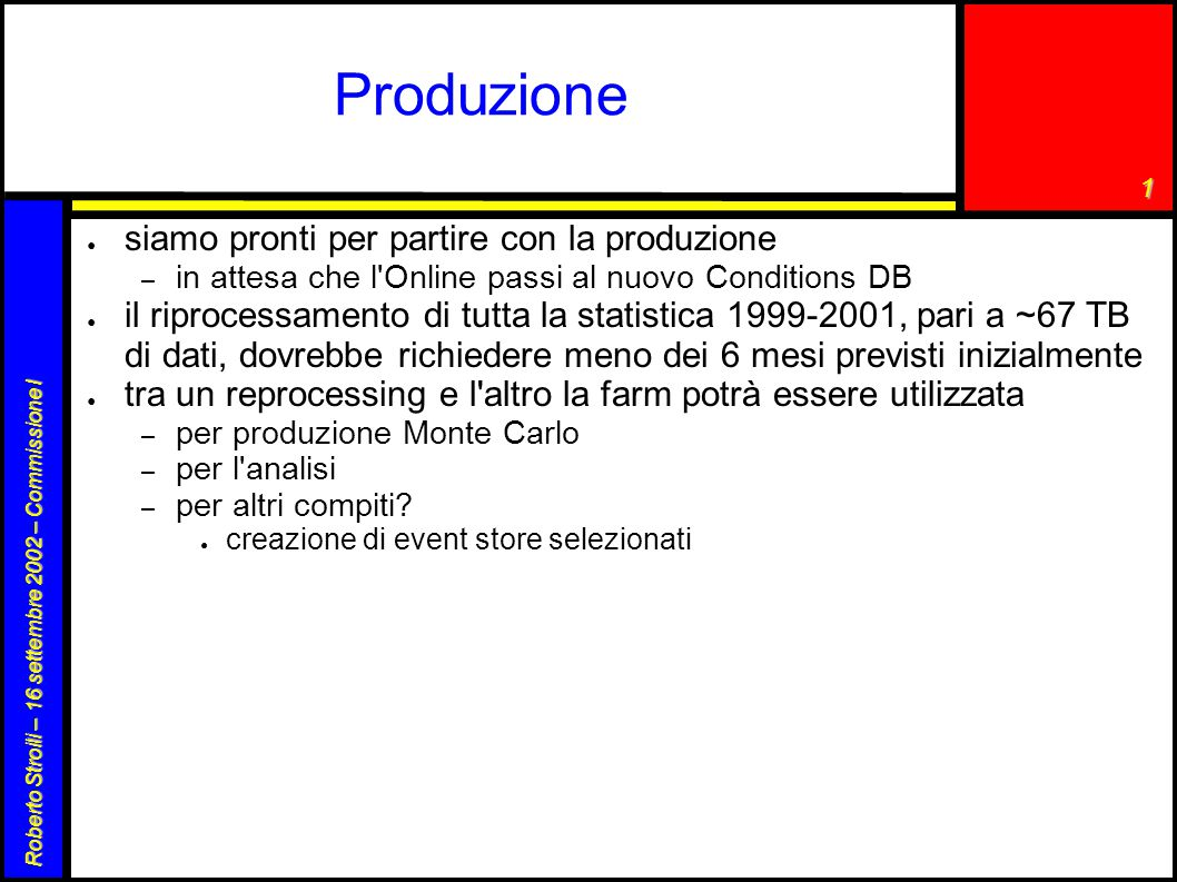 1 Roberto Stroili – 16 settembre 2002 – Commissione I Produzione ● siamo pronti per partire con la produzione – in attesa che l'Online passi al nuovo