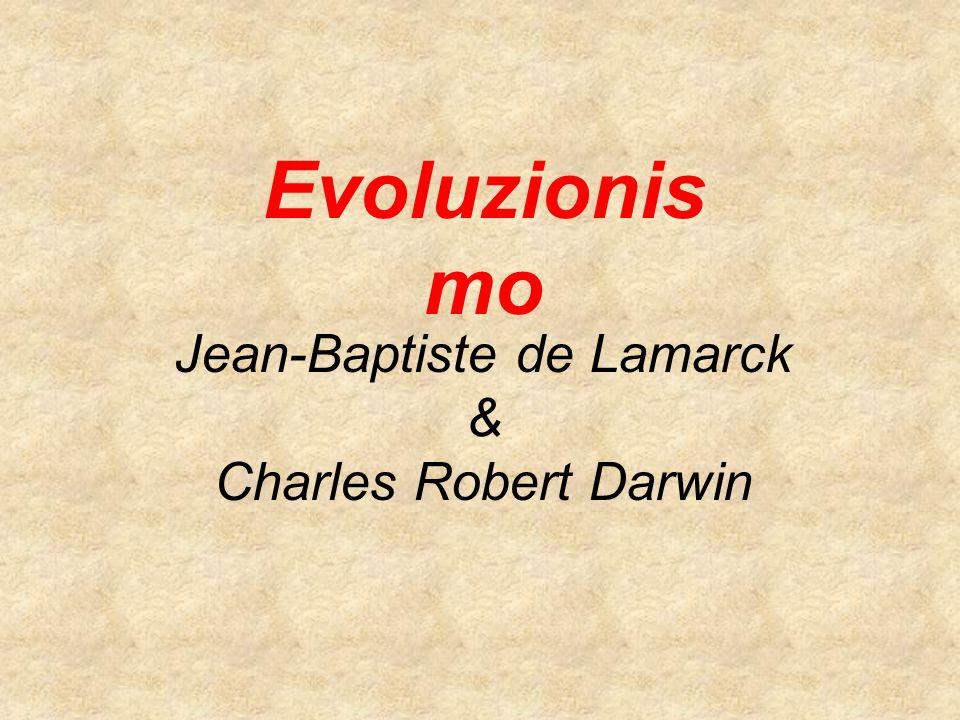 Evoluzionis mo Jean-Baptiste de Lamarck & Charles Robert Darwin