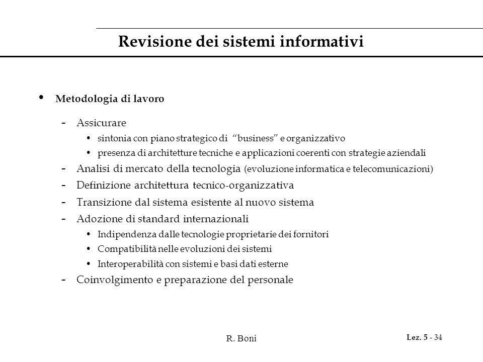 """R. Boni Lez. 5 - 34 Revisione dei sistemi informativi Metodologia di lavoro - Assicurare sintonia con piano strategico di """"business"""" e organizzativo p"""