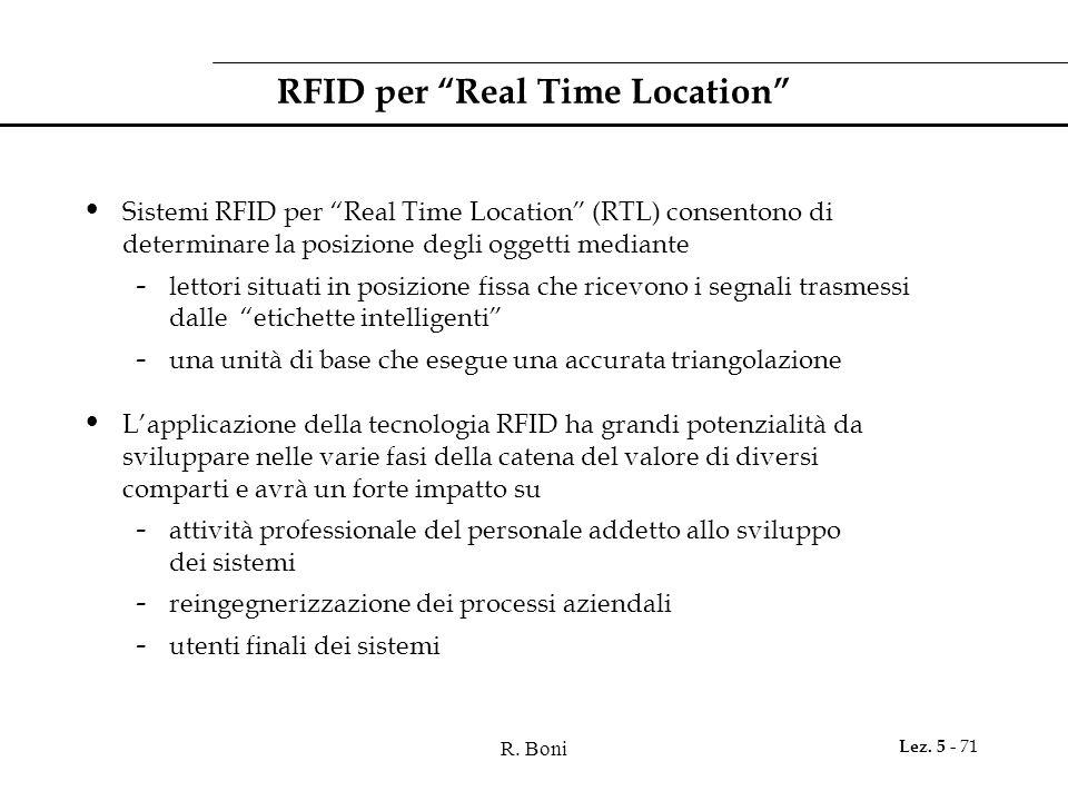 """R. Boni Lez. 5 - 71 RFID per """"Real Time Location"""" Sistemi RFID per """"Real Time Location"""" (RTL) consentono di determinare la posizione degli oggetti med"""