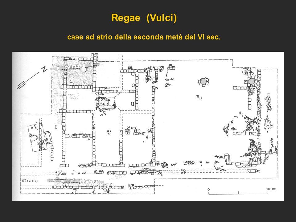 Regae (Vulci) case ad atrio della seconda metà del VI sec.