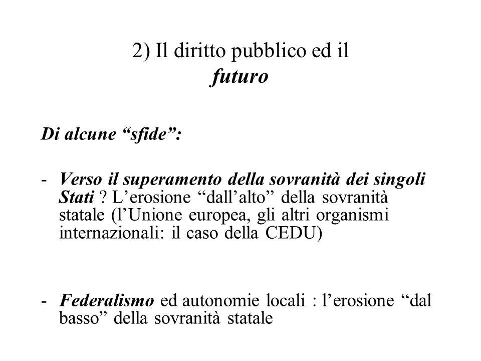 2) Il diritto pubblico ed il futuro Di alcune sfide : -Verso il superamento della sovranità dei singoli Stati .