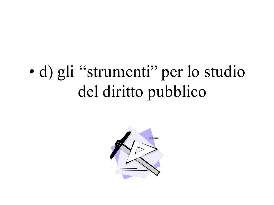 d) gli strumenti per lo studio del diritto pubblico