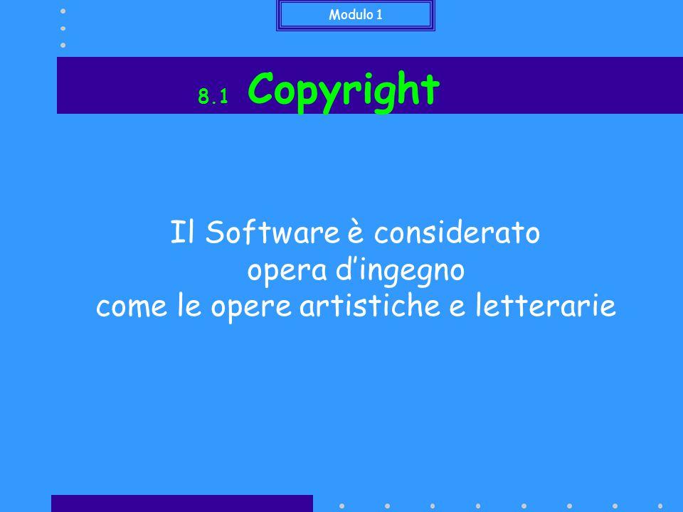 Modulo 1 8.1 Copyright Il d.l.29/12/1992 n.
