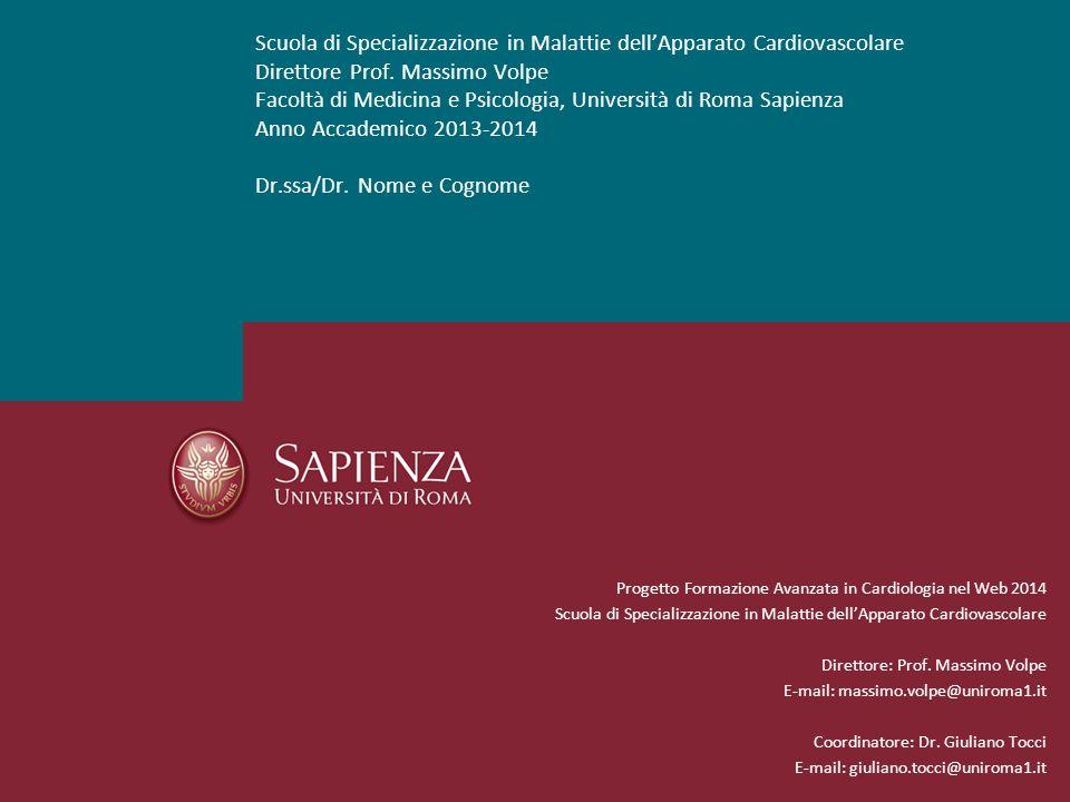 Scuola di Specializzazione in Malattie dell'Apparato Cardiovascolare Direttore Prof. Massimo Volpe Facoltà di Medicina e Psicologia, Università di Rom