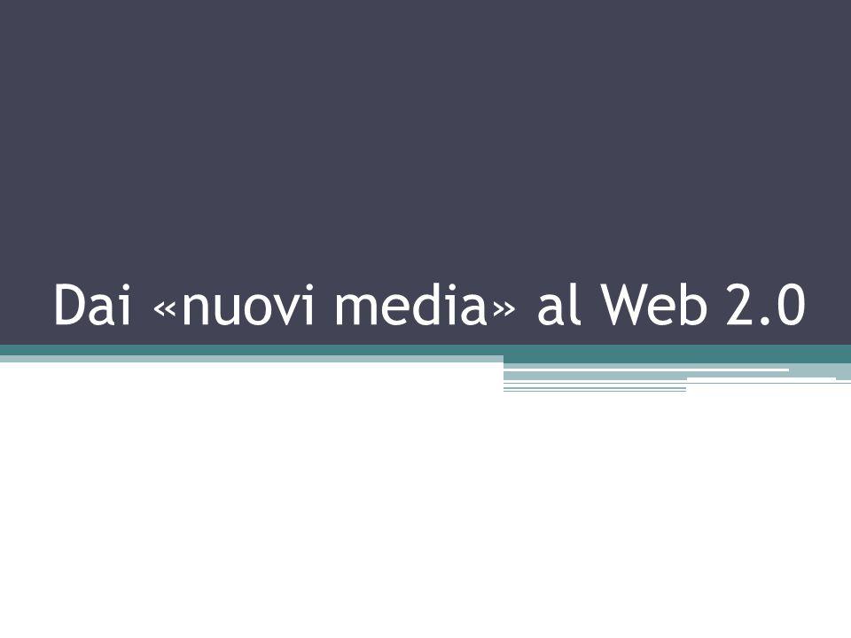Dai «nuovi media» al Web 2.0