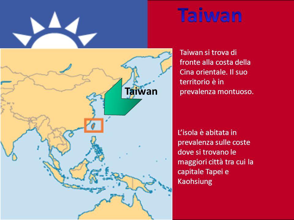 Taiwan Taiwan si trova di fronte alla costa della Cina orientale.