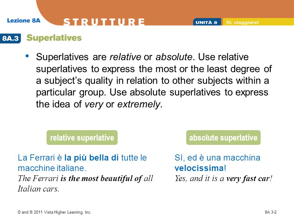 © and ® 2011 Vista Higher Learning, Inc.8A.3-3 Form the relative superlative of adjectives using the construction below.